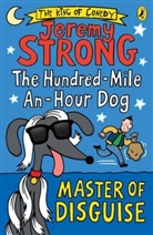 Jeremy Strong - The Hundred-Mile-an-Hour Dog: Master of Disguise