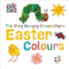 Eric Carle - The Very Hungry Caterpillar's Easter Colours