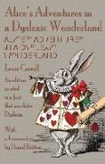 Lewis Carroll, John Tenniel - Alice's Adventures in a Dyslexic Wonderland - An edition printed in a font that simulates dyslexia