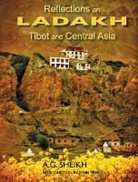 A. G. Sheikh - Reflections on Ladakh, Tibet and Central Asia