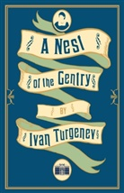 Ivan Turgenev, Ivan S. Turgenev, Iwan S. Turgenjew - A Nest of the Gentry