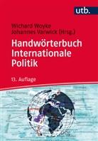 Johannes Varwick, Varwick, Johannes Varwick, Varwick (Prof. Dr.), Wichar Woyke, Wichard Woyke... - Handwörterbuch Internationale Politik
