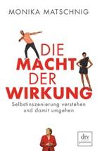 Monika Matschnig - Die Macht der Wirkung