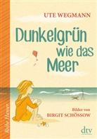 Ute Wegmann, Birgit Schössow - Dunkelgrün wie das Meer
