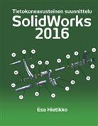Esa Hietikko - SolidWorks 2016