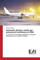 Michela Pugliese - Axiomatic Design: studio del processo di assistenza ai PRM