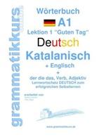 Edouard Akom, Edouard Martial Akom, Marlene Schachner - Wörterbuch Deutsch - Katalanisch - Englisch Niveau A1