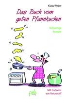 Renate Alf, Klaus Weber, Renate Alf - Das Buch vom guten Pfannkuchen
