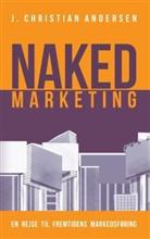 J Christian Andersen, J. Christian Andersen - Naked Marketing