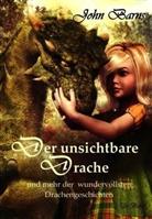 John Barns - Der unsichtbare Drache und mehr der wundervollsten Drachengeschichten