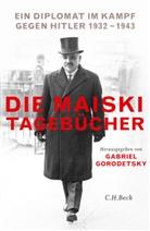 Gabriel Gorodetsky, Iwan M. Maiski, Gabrie Gorodetsky, Gabriel Gorodetsky - Die Maiski-Tagebücher