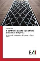 Deborah Gallo - Il contratto di rete e gli effetti della crisi d'impresa