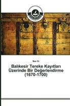 Ilker Er, lker Er - Bal kesir Tereke Kay tlar Üzerinde Bir Degerlendirme (1670-1700)