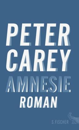 Peter Carey - Amnesie - Roman
