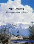 Matti Munnukka - Nepal Langtang - Minne paratiisi on kadonnut