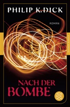 Philip K Dick, Philip K. Dick - Nach der Bombe