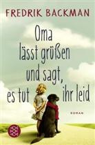 Fredrik Backman - Oma lässt grüßen und sagt, es tut ihr leid
