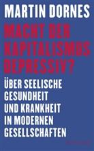 Martin Dornes, Martin (Dr.) Dornes - Macht der Kapitalismus depressiv?