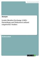 Anonym - Leader-Member-Exchange (LMX). Darstellung und Diskussion anhand empirischer Studien