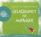 Aljosch Long, Aljoscha Long, Ronald Schweppe, Ronald P. Schweppe, Carsten Fabian, Jutta Ribbrock - Gelassenheit für Anfänger, 2 Audio-CD (Hörbuch)