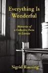 Sigrid Rausing - Everything Is Wonderful