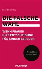 Esther Göbel - Die falsche Wahl