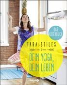 Tara Stiles - Dein Yoga, dein Leben. Das Kochbuch