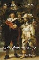 Alexandre Dumas - Die schwarze Tulpe