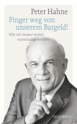 Peter Hahne - Finger weg von unserem Bargeld! - Wie wir immer weiter entmündigt werden