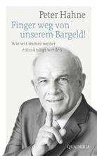 Peter Hahne - Finger weg von unserem Bargeld!