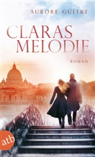 Aurore Guitry - Claras Melodie