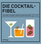 Dan Jones - Die Cocktail-Fibel