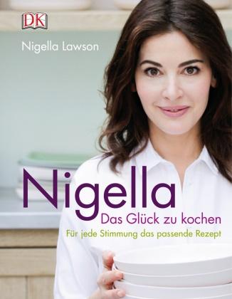 Nigella Lawson, Keiko Oikawa - Nigella - Das Glück zu kochen - Für jede Stimmung das passende Rezept