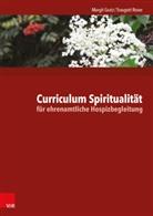 Margi Gratz, Margit Gratz, Traugott Roser - Curriculum Spiritualität für ehrenamtliche Hospizbegleitung