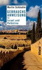 Martin Schäuble - Gebrauchsanweisung für Israel und Palästina