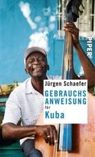 Jürgen Schaefer - Gebrauchsanweisung für Kuba