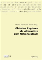 Thomas Meyer, Meyer, Ud Vorholt, Udo Vorholt - Globales Regieren als Alternative zum Nationalstaat?