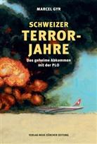 Marcel Gyr - Schweizer Terrorjahre