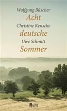 Wolfgan Büscher, Wolfgang Büscher, Christin Kensche, Christine Kensche, Uwe Schmitt - Acht deutsche Sommer
