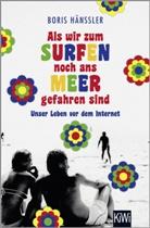 Boris Hänßler - Als wir zum Surfen noch ans Meer gefahren sind