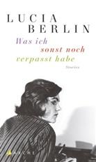 Lucia Berlin, Antje Strubel - Was ich sonst noch verpasst habe