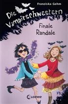 Franziska Gehm - Die Vampirschwestern - Finale Randale