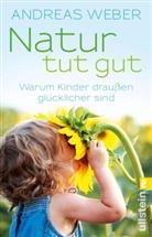 Weber, Andreas Weber - Natur tut gut