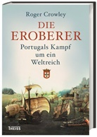 Roger Crowley, Hans Freundl, Norbert Juraschitz - Die Eroberer