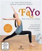 Petra Bracht, Petra (Dr. Bracht, Petra (Dr. med. Bracht, Roland Liebscher-Bracht - FaYo Das Faszien-Yoga, m. DVD