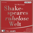 Neil MacGregor, Christian Baumann, Eva Gosciejewicz, Thomas Loibl, Laura Maire, Heiko Ruprecht... - Shakespeares ruhelose Welt, 6 Audio-CDs (Hörbuch)