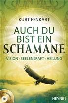 Kurt Fenkart, Kurt J. Fenkart - Auch du bist ein Schamane, m. Audio-CD