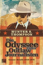 Hunter S. Thompson, Dougla Brinkley - Die Odyssee eines Outlaw-Journalisten