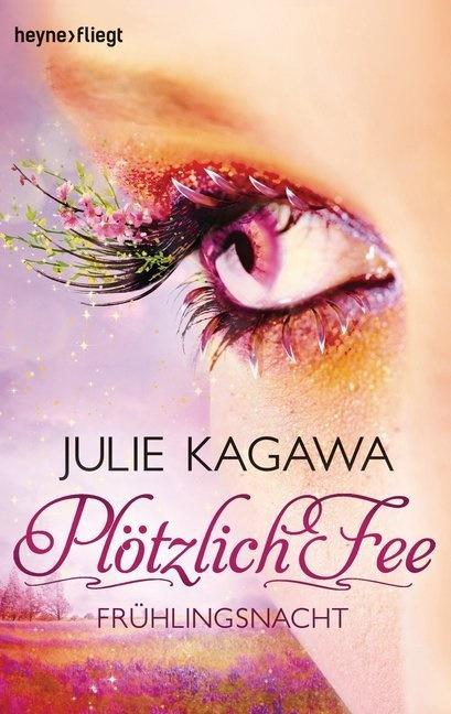 Julie Kagawa - Plötzlich Fee - Frühlingsnacht - Roman