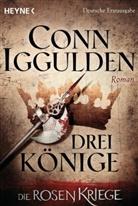 Conn Iggulden - Die Rosenkriege - Drei Könige